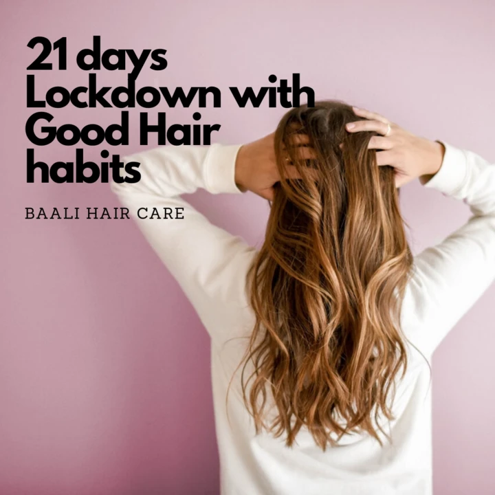 21 days Lockdown with good hair habits